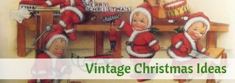 Click here for Vintage Christmas Ideas