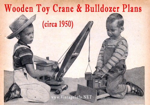 Make these Wooden Toy Crane & Bulldozer - free plans here: http://vintageinfo.net/toy-bulldozer-plans/