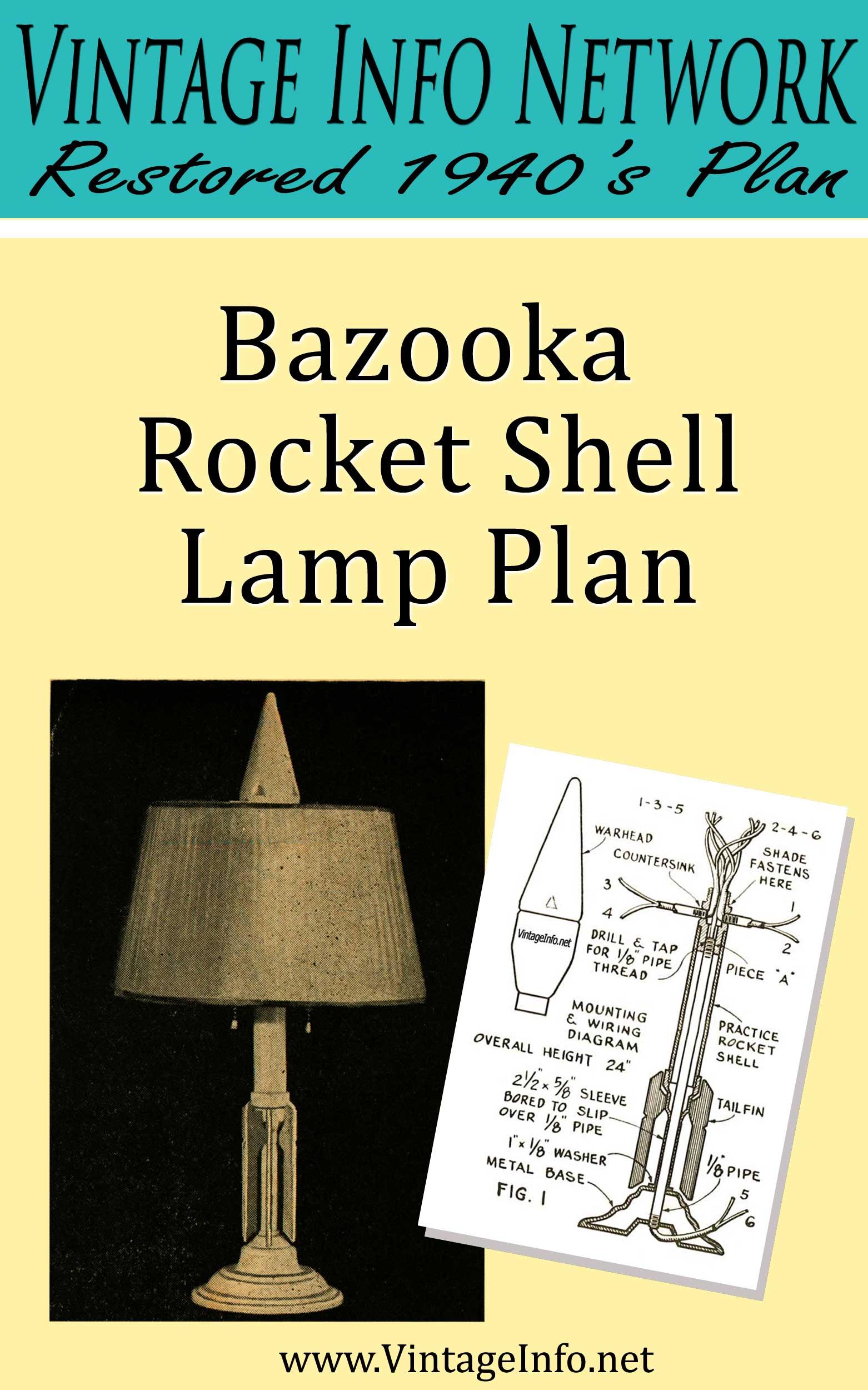 Bazooka Rocket Shell Lamp Plan http://www.vintageinfo.net