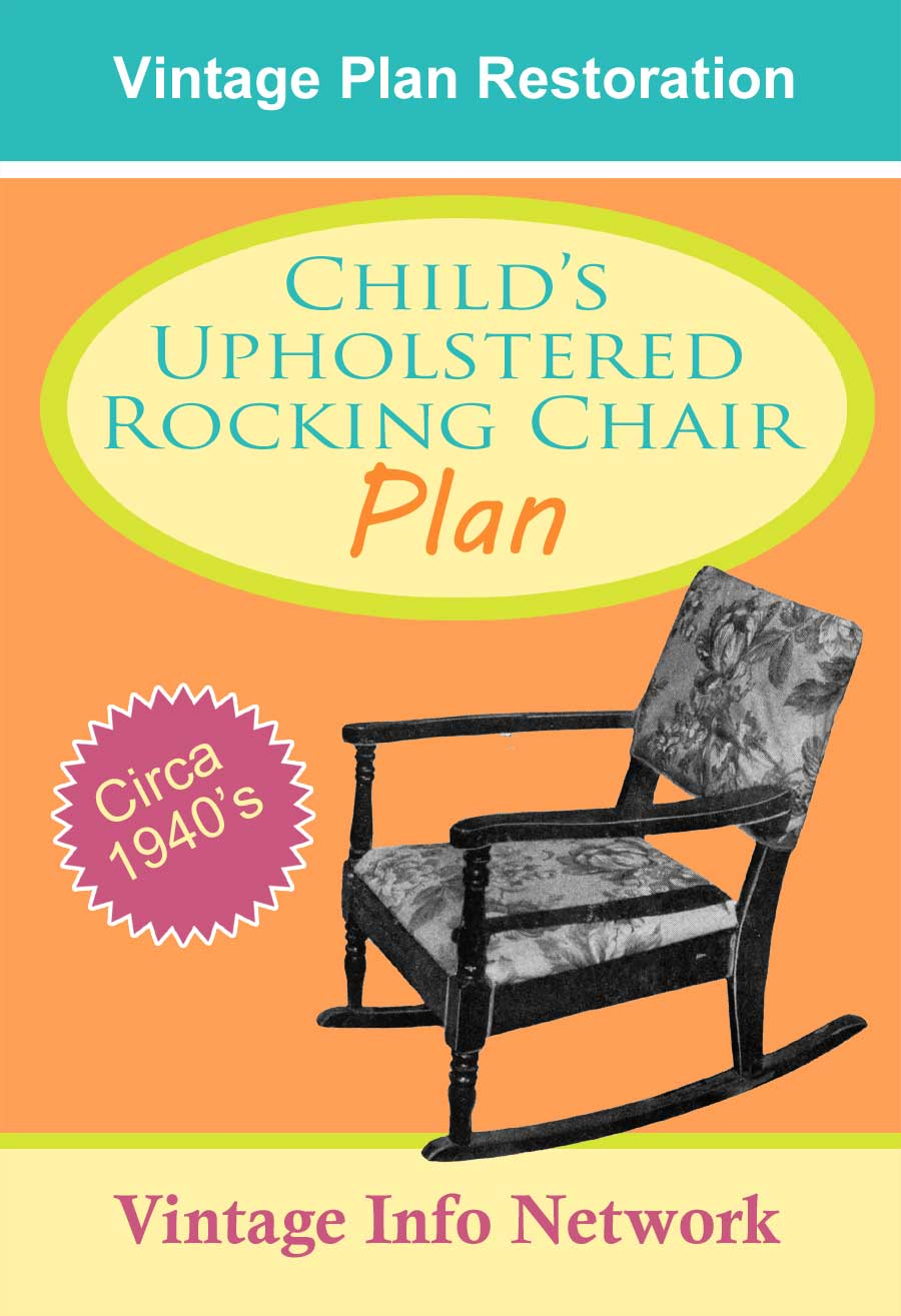 Child's Upholstered Rocking Chair Plan http://vintageinfo.net/downloads/childrens-upholstered-rocking-chair-plans/