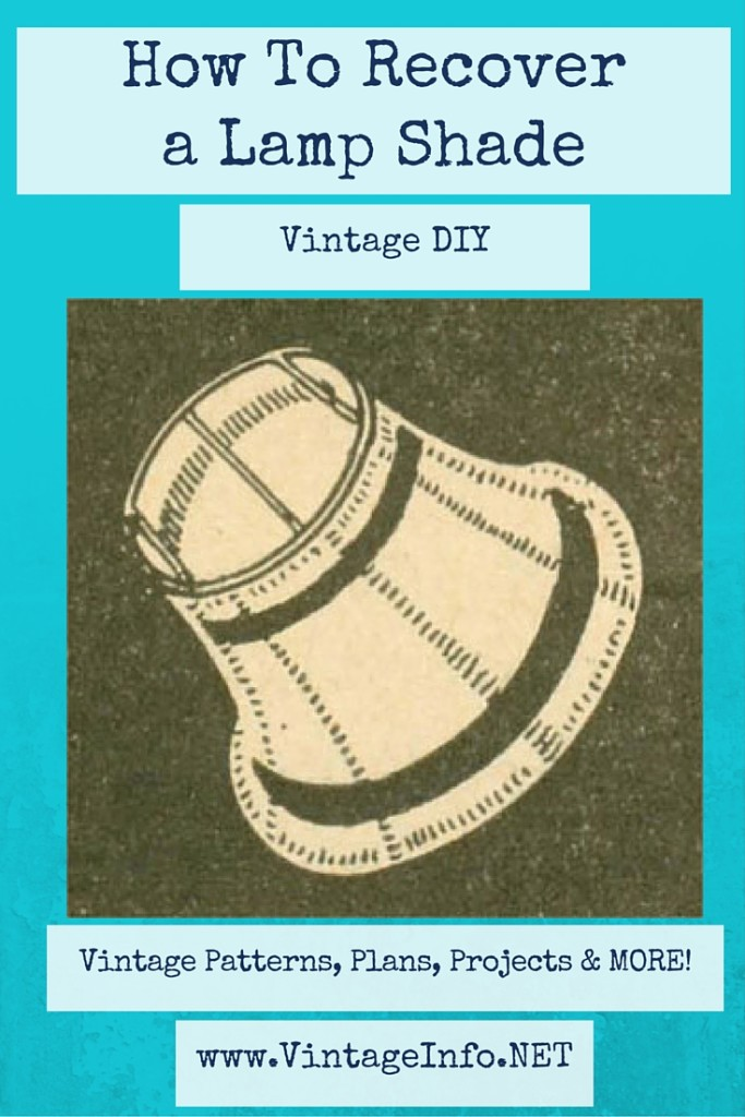 How to Recover a Lamp Shade - Vintage DIY!
