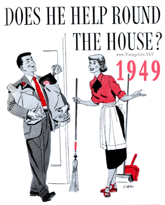 Does he help round the house? 1949 http://vintageinfo.net/does-he-help-round-the-house-1949/